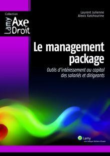 « Le management package, outils d'intéressement au capital des salariés et dirigeants »